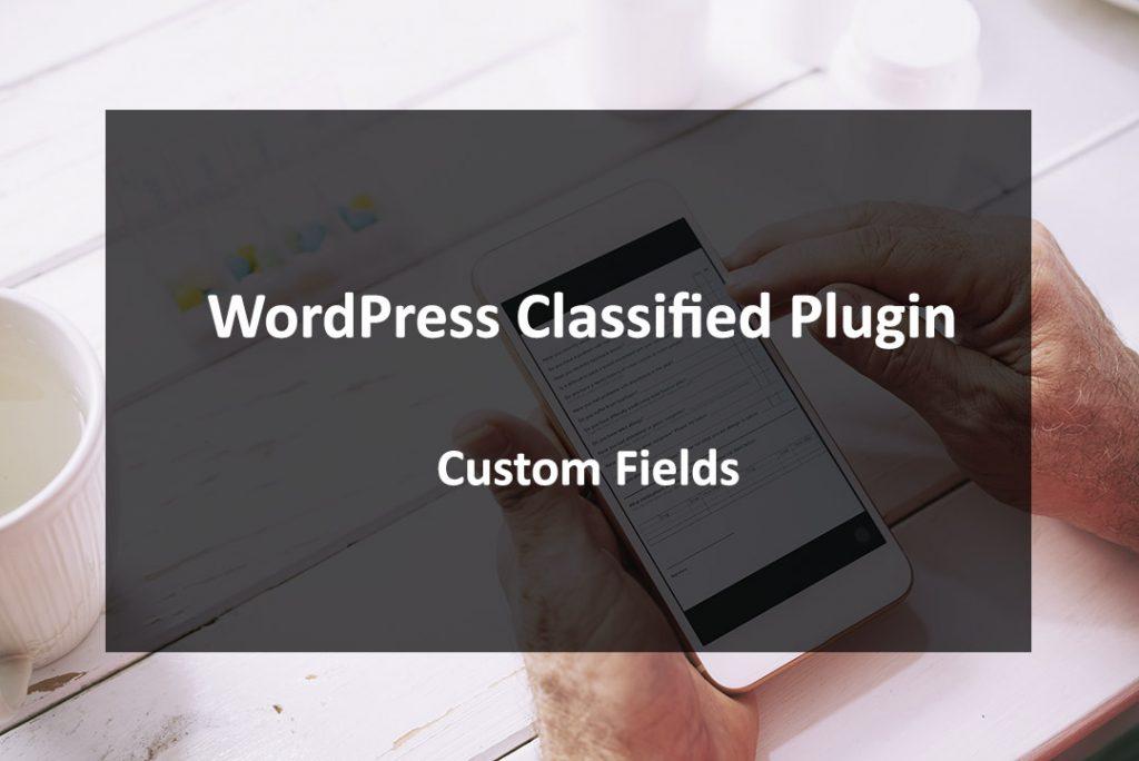 WordPress Classified Plugin Custom Fields